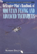 Helicopter Pilot s Handbook of Mountain Flying and Advanced Techniques