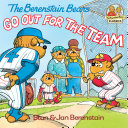 The Berenstain Bears Go Out for the Team Book