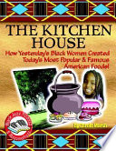 The Kitchen House Includes Recipes For A Variety Of