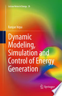 Dynamic Modeling  Simulation and Control of Energy Generation