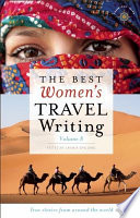 The Best Women s Travel Writing  Volume 8