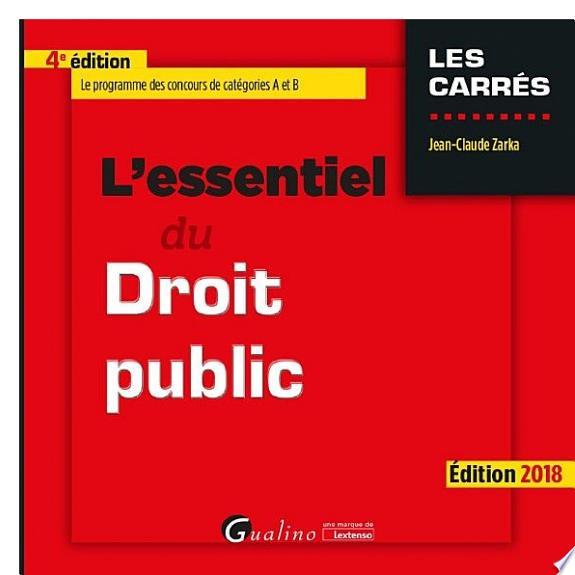 L'essentiel du droit public / Jean-Claude Zarka.- Issy-les-Moulineaux : Gualino, une marque de Lextenso , DL 2018