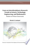 Cases on Interdisciplinary Research Trends in Science  Technology  Engineering  and Mathematics  Studies on Urban Classrooms