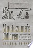 Moctezuma s Children