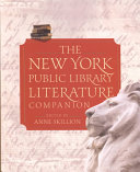 The New York Public Library literature companion Discussing Authors Works Of Literature Recommended Reading