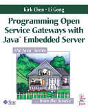 Programming Open Service Gateways With Java Embedded Server Technology
