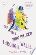 The Man Who Walked through Walls by Marcel Aymé