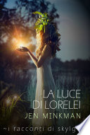 La Luce di Lorelei   I racconti di Skylge