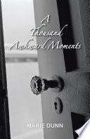 A Thousand Awkward Moments