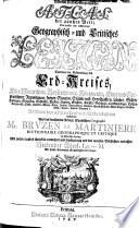 Historisch-Politisch-Geographischer ATLAS der gantzen Welt; Oder Grosses und vollständiges Geographisch- und Critisches LEXICON