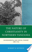 The Nature of Christianity in Northern Tanzania Relationship Between The Region S Environment And