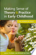 Making Sense Of Theory   Practice In Early Childhood  The Power Of Ideas
