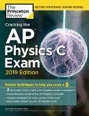 Cracking the AP Physics C Exam  2019 Edition