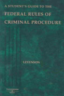 A student s guide to the federal rules of criminal procedure