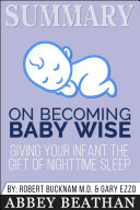 Summary: On Becoming Baby Wise: Giving Your Infant the Gift of Nighttime Sleep