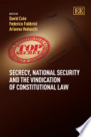 Secrecy  National Security and the Vindication of Constitutional Law