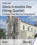 Gloria in excelsis Deo  String Quartet