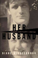 Her Husband: Hughes and Plath--a Marriage