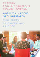 A New Era in Focus Group Research