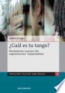 ¿Cuál es tu tango? Musikalische Lesarten der argentinischen Tangotradition