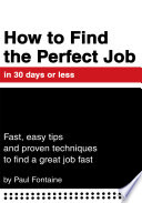How to Find the Perfect Job in 30 Days Or Less