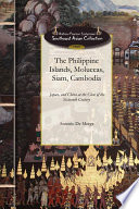 The Philippine Islands  Moluccas  Siam  Cambodia  Japan  and China