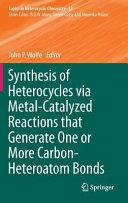 Synthesis of Heterocycles via Metal Catalyzed Reactions that Generate One or More Carbon Heteroatom Bonds