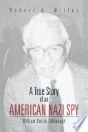 A True Story of an American Nazi Spy C Colepaugh A Biography William