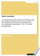 A Comparison and Contrast of German and International Financial Reporting Issues  Accounting for Pensions   IAS 19 Versus German Law