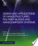Design And Applications Of Nanostructured Polymer Blends And Nanocomposite Systems book