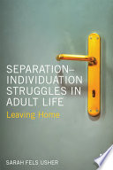 Separation Individuation Struggles in Adult Life