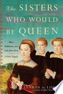 The Sisters Who Would Be Queen