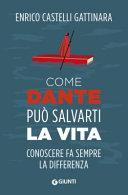 Come Dante può salvarti la vita