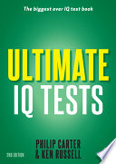Ultimate IQ tests [electronic resource] : 1000 practice test questions to boost your brain power / Philip Carter and Ken Russell.