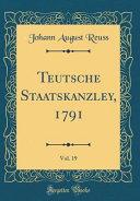 Teutsche Staatskanzley, 1791, Vol. 19 (Classic Reprint)