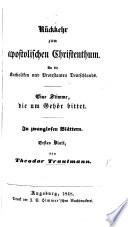 R  ckkehr zum apostolischen Christenthum  An die Katholiken und Protestanten Deutschlands  Eine Stimme die um Geh  r bittet  In zwanglosen Bl  ttern