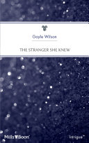 The Stranger She Knew : agendas sworn to protect and tamed by...
