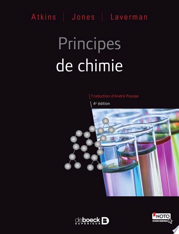 Principes de chimie / Atkins, Jones, Laverman ; traduction de la 7e édition américaine par André Pousse.- Louvain-la-Neuve : De Boeck supérieur , DL 2017