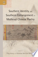 Southern Identity and Southern Estrangement in Medieval Chinese Poetry