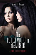 The Perfect Mother in the Mirror