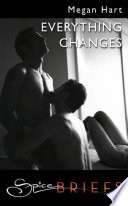 Everything Changes (Mills & Boon Spice Briefs)