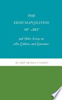 Deshumanizacion Del Arte E Ideas Sobre la Novela