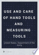 Use and care of hand tools and measuring tools