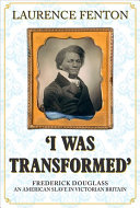 I Was Transformed  Frederick Douglass