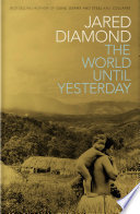 The World Until Yesterday : portrait of the human past that...