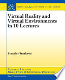Virtual Reality and Virtual Environments in 10 Lectures