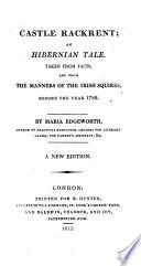 Edgeworth's Works: Castle Rackrent, an Hibernian tale. A new ed