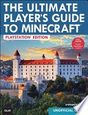 The Ultimate Player S Guide To Minecraft Playstation Edition