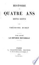 Histoire de quatre ans, 1870-1873: La défense nationale