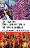 Constructing Vernacular Culture in the Trans Caribbean